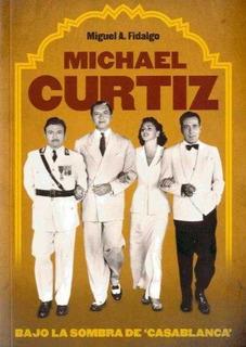 Michael Curtiz - La Sombra De Casablanca, Fidalgo, T&b