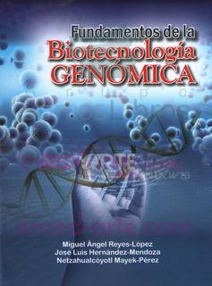Fundamentos De La Biotecnología Genómica