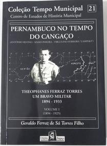 Livro Seminovo Pernambuco No Tempo Do Cangaço - Volume I