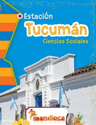 Estación Tucumán - Editorial Mandioca