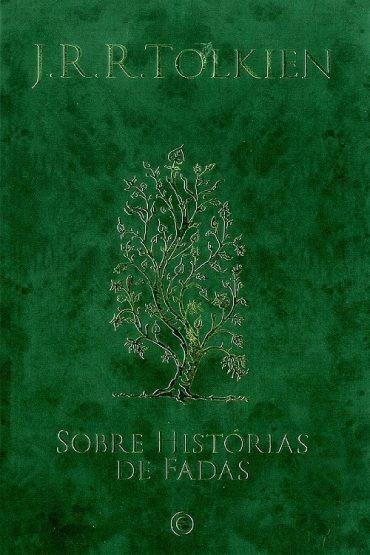 Sobre Histórias De Fadas J. R. R. Tolkien