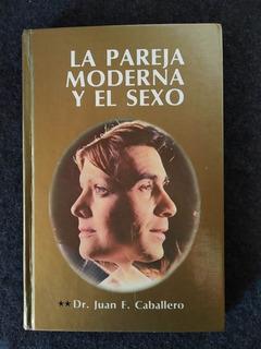 Libro La Pareja Moderna Y El Sexo
