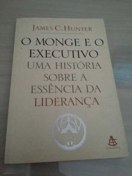 Livro O Monge E O Executivo - James C. Hunter