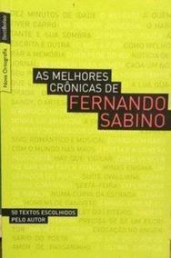 As Melhores Crônicas De Fernando Sabino Fernando Sabino