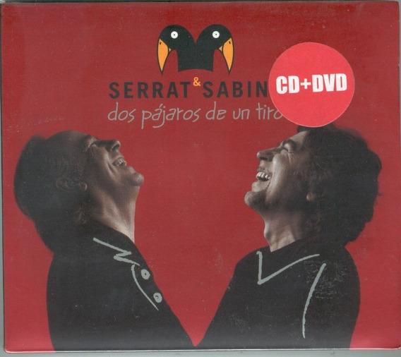 Serrat & Sabina Dos Pajaros De Un Tiro Cd +dvd Nuevo sellado