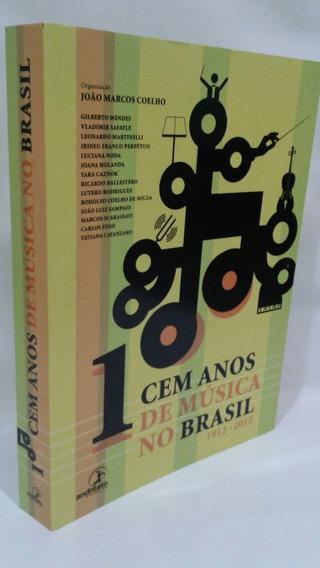 Cem Anos De Música No Brasil (1912-2012) João Marcos Coelho
