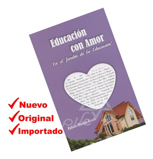 Educacion Con Amor - Rabino Shalom Arush