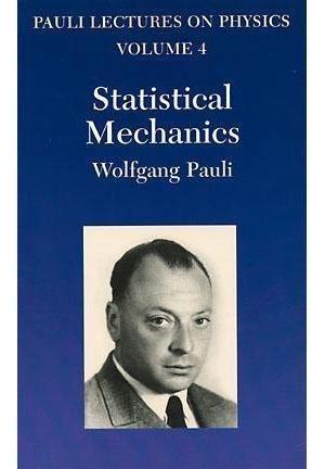 Statistical Mechanics - Vol. 4 Of Pauli Lectures On Physics