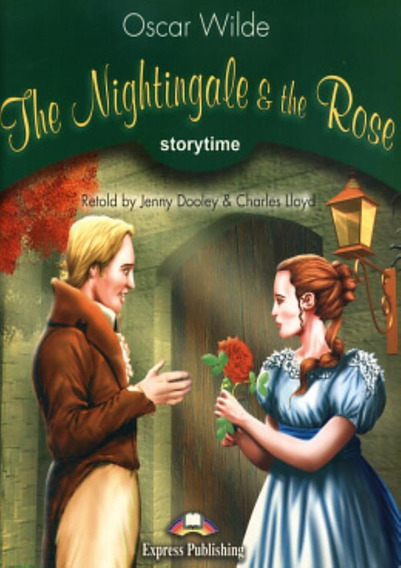 The Nightingale & The Rose (pupil´s Book)