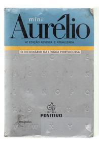 Mini Dicionário Aurélio 6º Edição - Editora Positivo