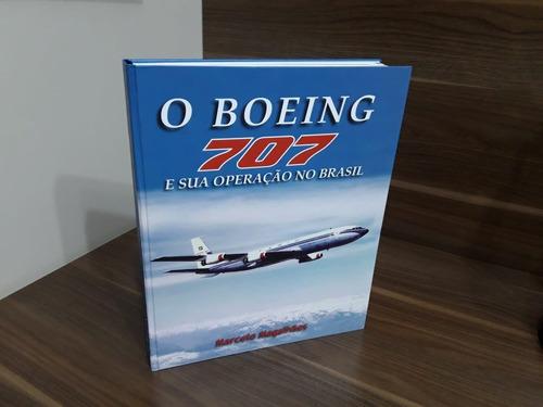 Imagem 1 de 5 de Livro Boeing 707 E Sua Operação No Brasil
