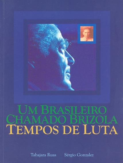Livro Sobre Leonel Brizola - Um Brasileiro Chamado Brizola