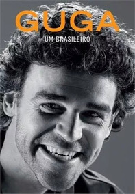 Livro Guga: Um Brasileiro - Tenis -lacrado -editora Sextante