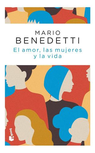Imagen 1 de 3 de El Amor, Las Mujeres Y La Vida De Mario Benedetti - Booket