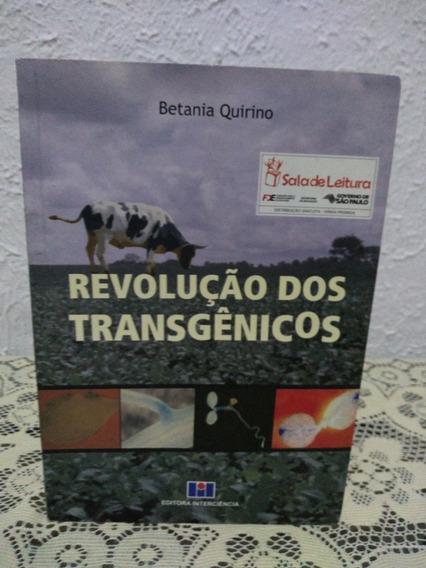 Revolução Dos Transgênicos - Betânia Quirino
