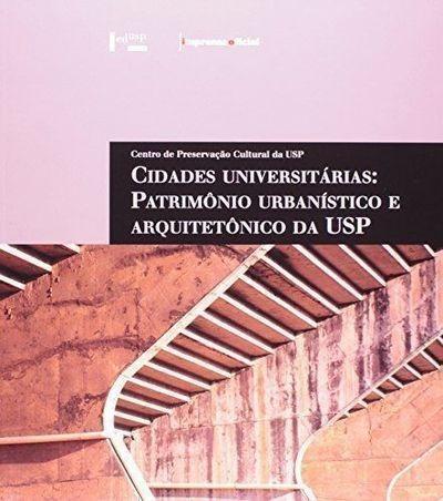 Cidades Universitárias Patrimônio Urbanístico E Arquitetô...