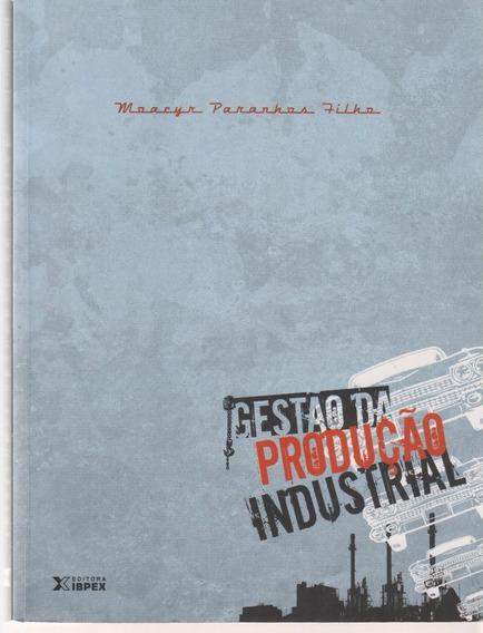 Gestão Da Produção Industrial - Moacyr Paranhos Filho