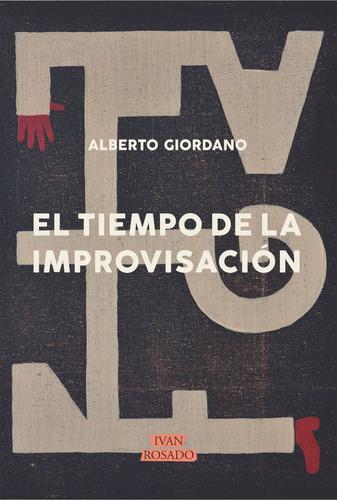 Imagen 1 de 1 de Alberto Giordano - El Tiempo De La Improvisación