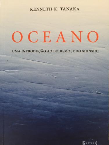 Oceano: Uma Introdução Ao Budismo Jodo Shinshu