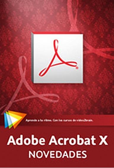 Curso Adobe Acrobat X Herramientas Y Novedades