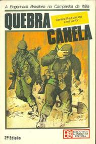 Livro Quebra Canela Engenharia Campanha Itália Ed. Bibliex