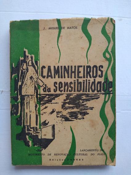 Livro - Caminheiros Da Sensibilidade - J Miguel De Matos