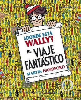 ¿dónde Está Wally? - El Viaje Fantástico - Martin Handford