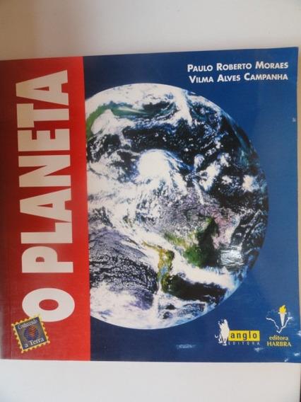 O Planeta - Paulo Roberto Moraes