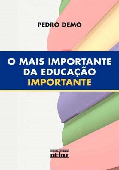 O Mais Importante Da Educação Importante
