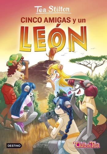 Imagen 1 de 3 de Tea Stilton 17. Cinco Amigas Y Un León - Destino