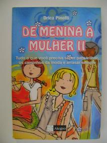 De Menina A Mulher 2 Drica Pinotti