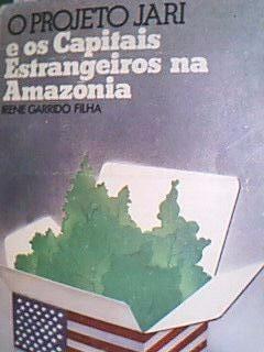 Livro O Projeto Jari E Os Capitais Estrangeiros Na Amazônia