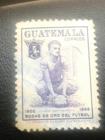 Estampilla De Guatemala. Bodas De Oro Del Fútbol