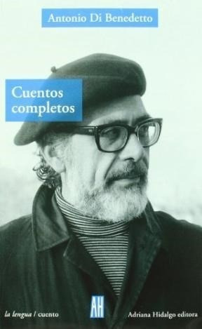 Cuentos Completos 4ta Edicion - Di Benedetto Antonio