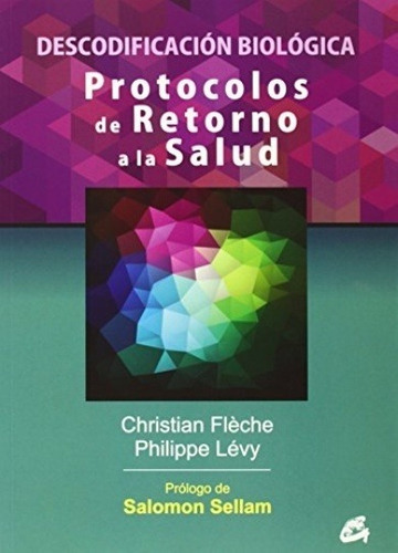 Imagen 1 de 3 de Protocolos De Retorno A La Salud, Christian Fleche, Gaia