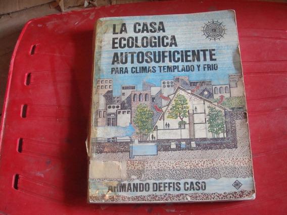 La Casa Ecologica Autosificiente , Para Climas Templado Y Fr
