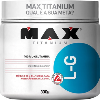 Glutamina Max Titanium L-g 300g Ganho De Massa - Original