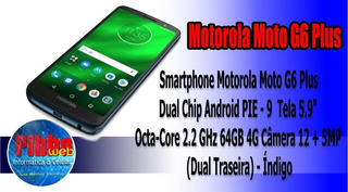 Celular Motorola Moto G6 Plus 64gb Dual Chip Xt1926 Tudo Ok.