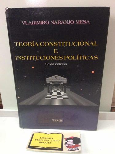 Teoría Constitucional - Instituciones Políticas - Temis Ed 6