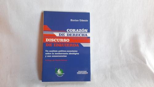 Imagen 1 de 7 de Corazon De Derecha, Discurso De Izquierda Enrico Udenio