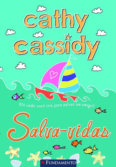 Cathy Cassidy 03 - Salva-vidas - 8 A 12 Anos
