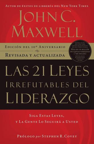 Las 21 Leyes Irrefutables Del Liderazgo John Maxwell