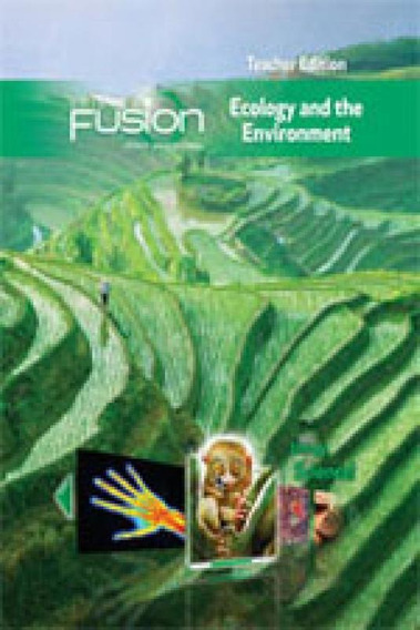 Ecology And The Environment - Sciencefusion - Student Editio