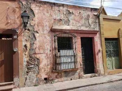 Venta De Casa Para Remodelar En Centro Histórico, Primer Cuadro
