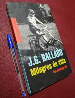 Milagros De Vida. Una Autobiografía. J G Ballard