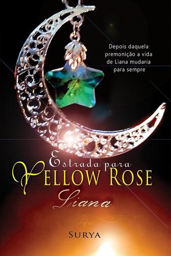 Livros - Estrada Para Yellow Rose - Liana