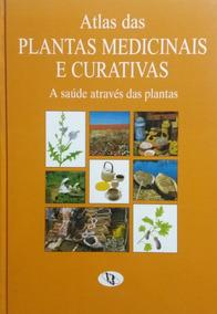 Livro Atlas Das Plantas Medicinais E Curativas + Brinde