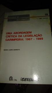 Uma Publicação Crítica Da Legislação Garimpeira, 1967-1989