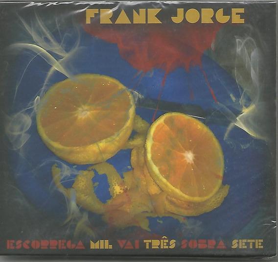 Frank Jorge - Escorrega Mil Três Sobra Sete - Cd Novo