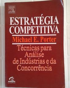 Estratégia Competitiva - Técnicas Para Análises - M. Porter